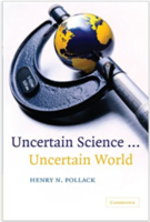 Uncertain Science...Uncertain World