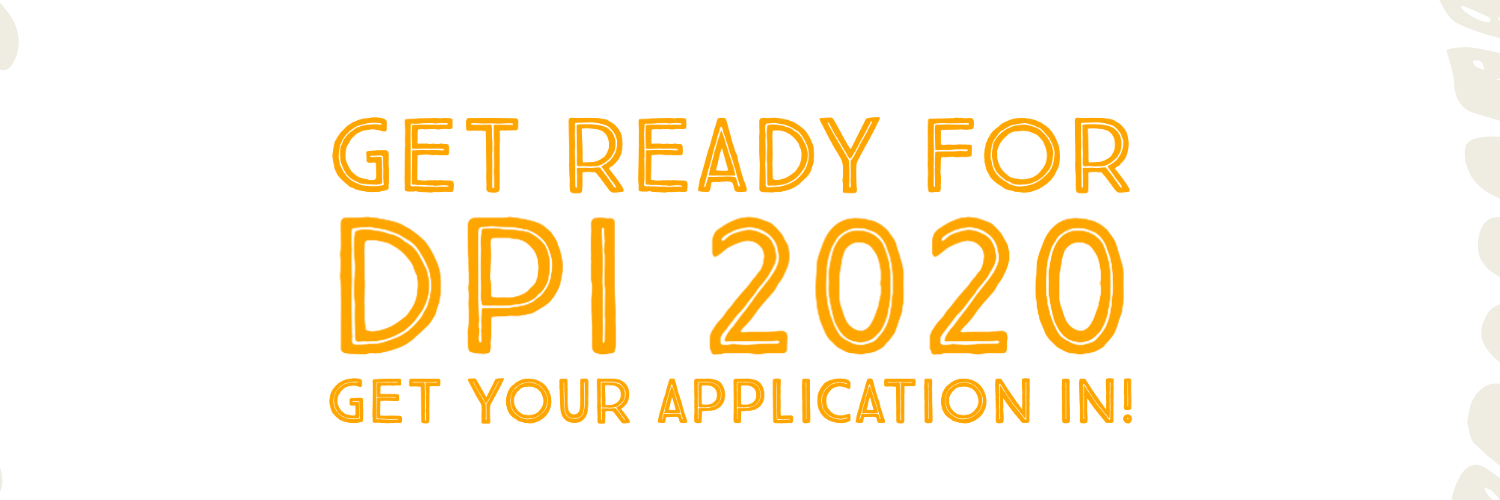 Get ready for DPI 2020, what will you create?