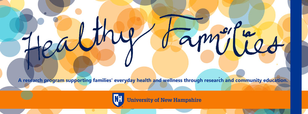 Healthy Families: A research program supporting families' everyday health and wellness through research and community education.