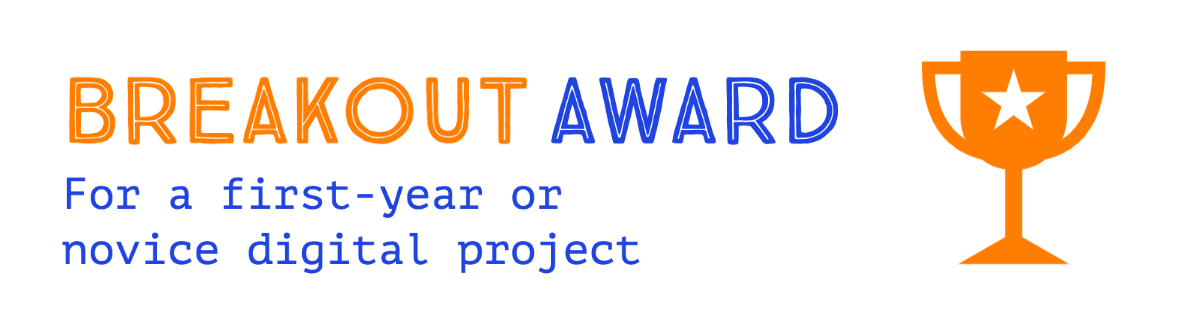 Breakout Award for projects by a first-year or novice student