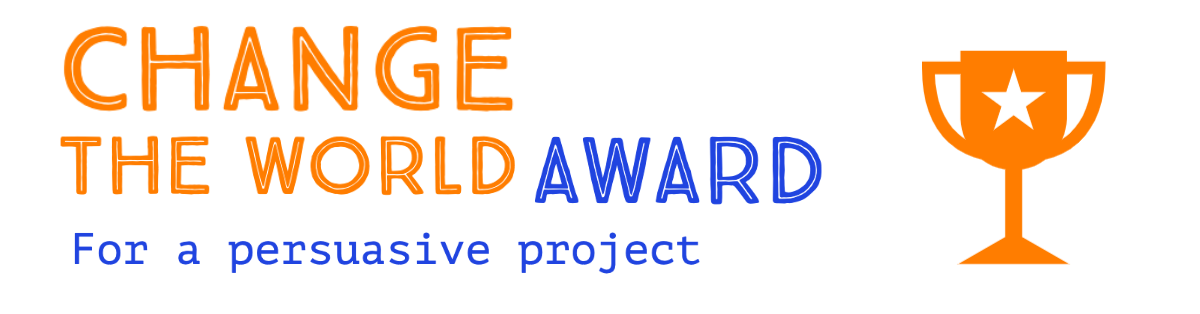Change the world award for a persuasive project