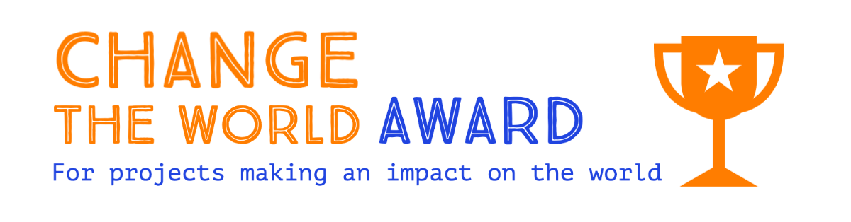 Change the world award for projects making an impact on the world