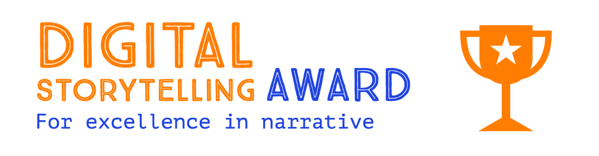 Digital Storytelling award for excellence in narrative