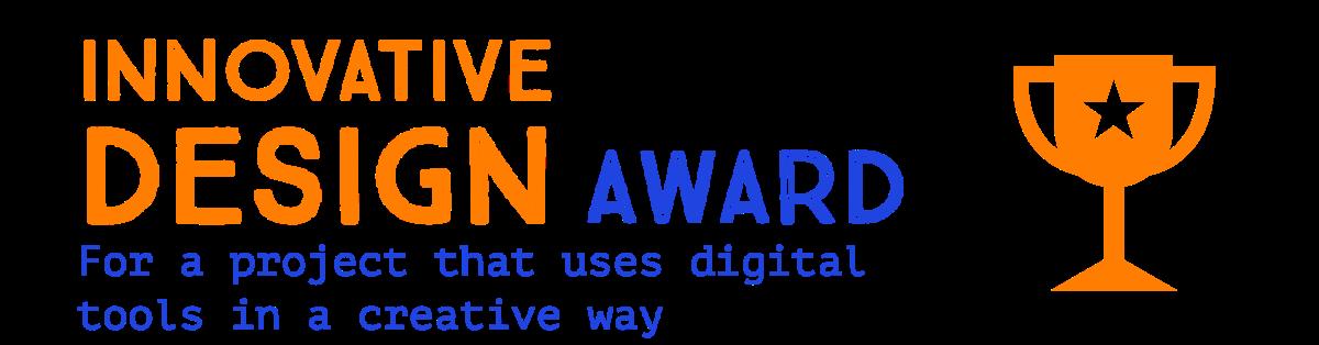 Innovative Design Award for creative use of digital tools