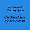 New Sources Coming Soon, Check Back Later for New Content